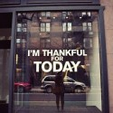Be Thankful for Today!