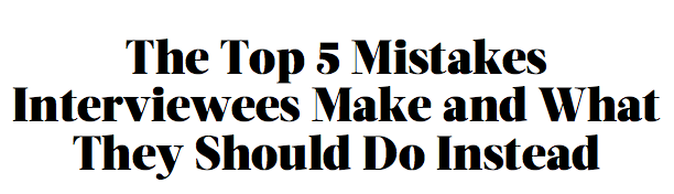 top 5 interviewee mistakes