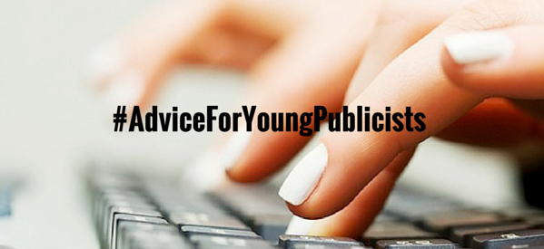 #AdviceForYoungPublicists