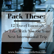 Pack These: 12 Travel Essentials to Take With You on Your Next International Trip