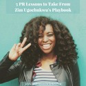 5 PR Lessons to Take From Travel Noire CEO Zim Ugochukwu's Playbook
