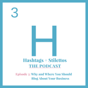 Why and Where You Should Blog About Your Business [Podcast]
