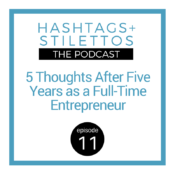 5 Thoughts After Five Years as a Full-Time Entrepreneur [Podcast Ep.11]