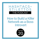 Podcast: How to Build a Killer Network as a Boss Introvert