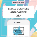 Podcast: Small Business and Career Q&A