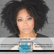 Podcast: How Demetria Lucas D'Oyley is Writing Her Way to a Life on Her Own Terms
