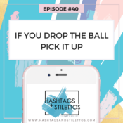 Podcast: If You Drop the Ball, Pick It Up